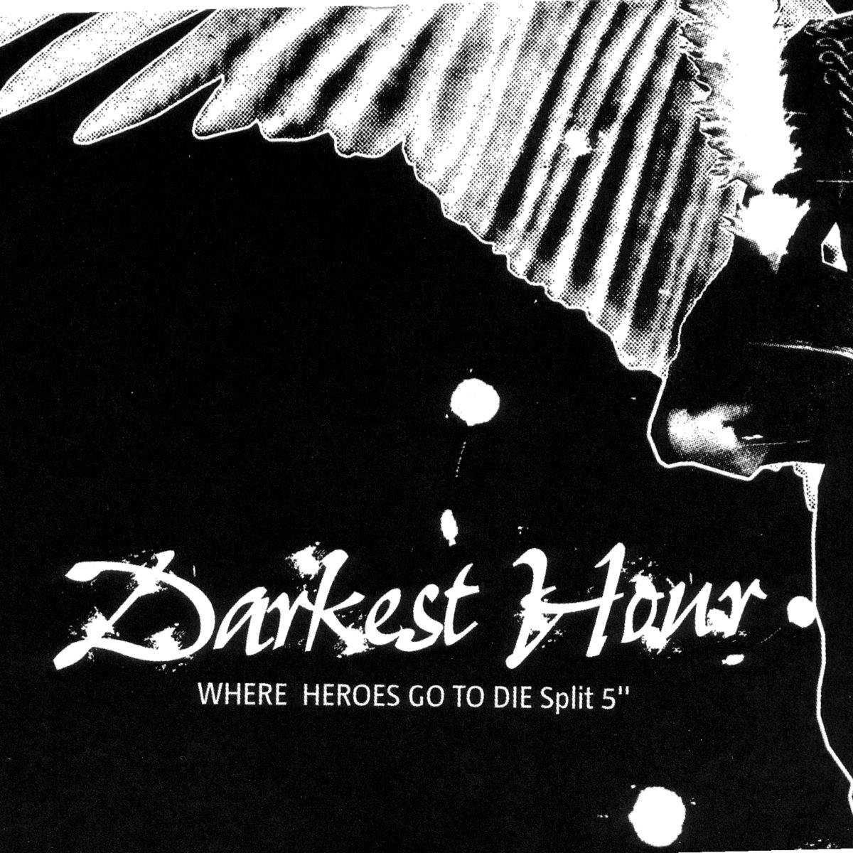 Darkest Hour - Where Heroes Go to Die