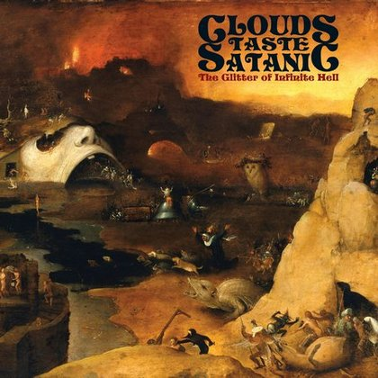 Clouds Taste Satanic - The Glitter of Infinite Hell