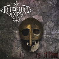 Crushing Axes - Trail of Blood