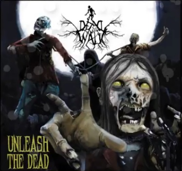 Dead Will Walk - Unleash the Dead