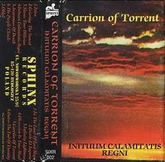 Carrion of Torrent - Inituum Calamitatis Regni