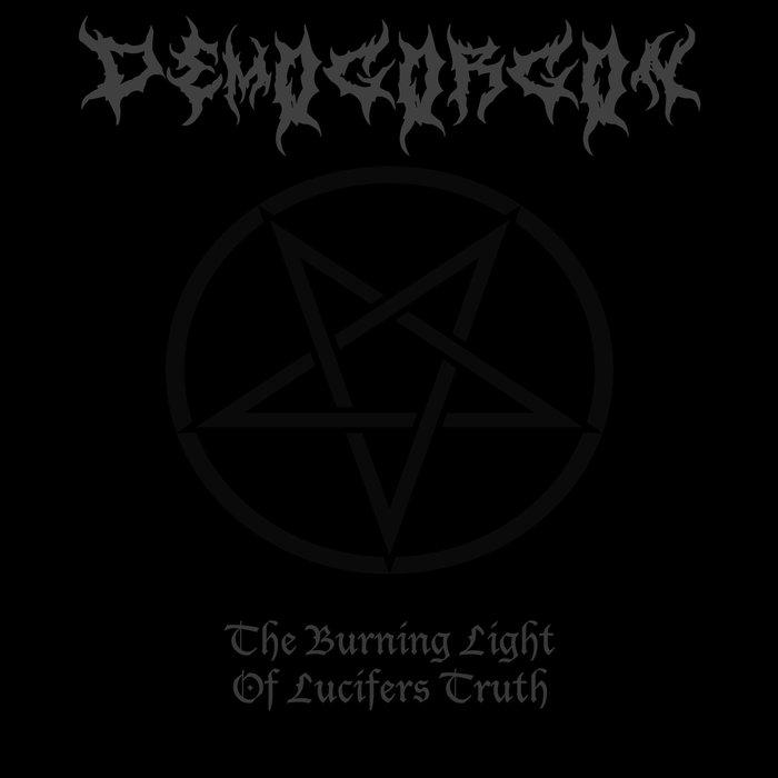 Demogorgon - The Burning Light of Lucifer's Truth