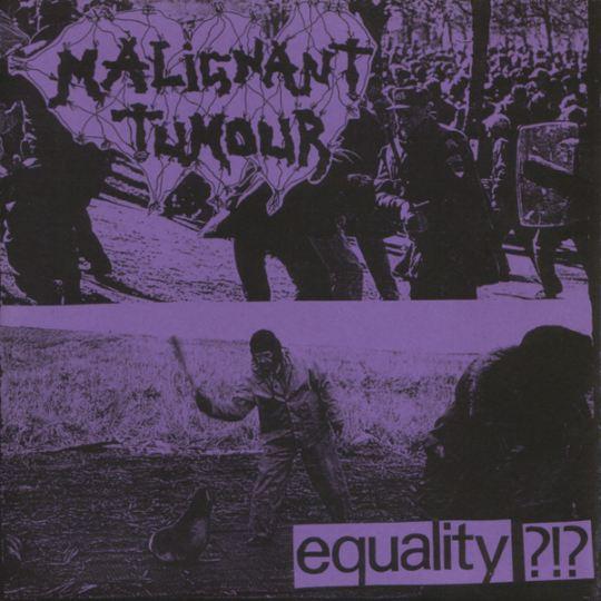 Malignant Tumour - Equality ?!?