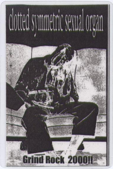 Clotted Symmetric Sexual Organ - Grind Rock 2000!!