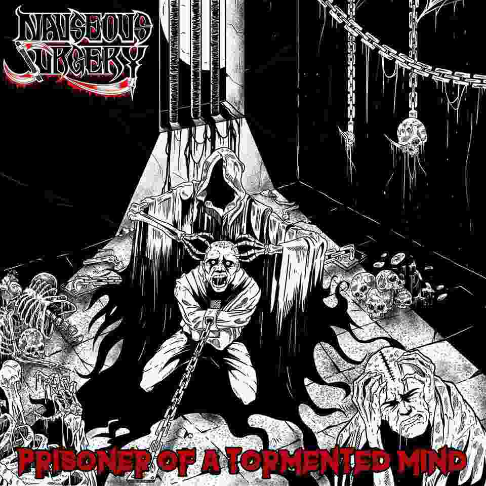 Nauseous Surgery - Prisoner of a Tormented Mind