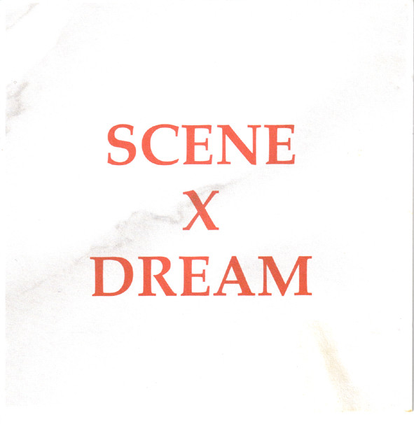 Scene X Dream - Scene X Dream