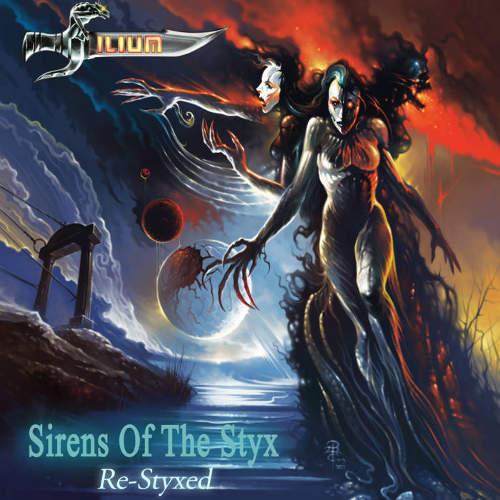Ilium - Sirens of the Styx: Re-Styxed