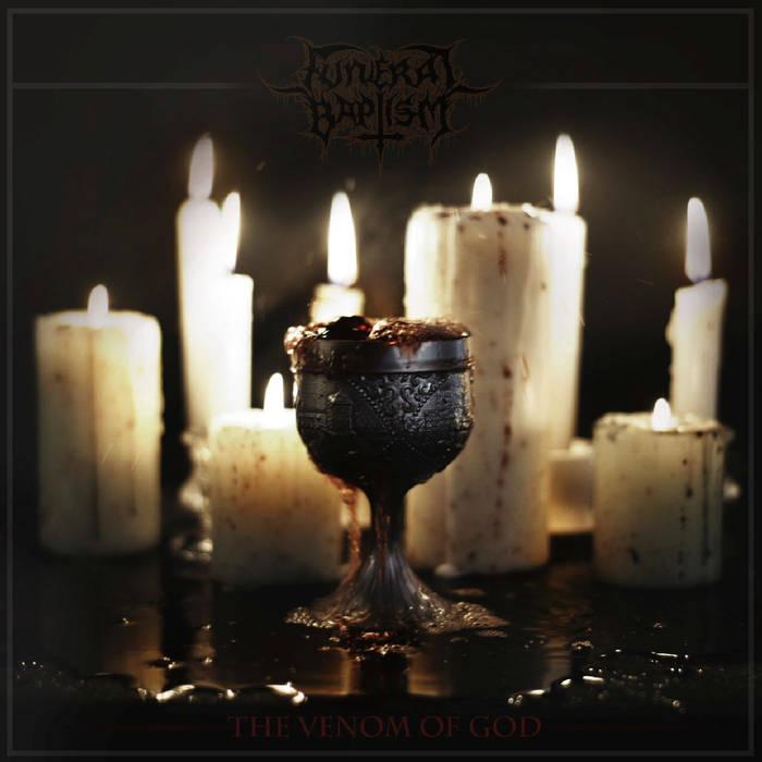 Funeral Baptism - The Venom of God