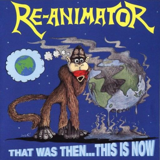 Re-Animator - That Was Then... This Is Now