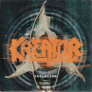 Kreator - Isolation