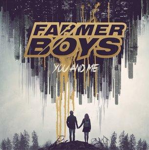 Farmer Boys - You and Me
