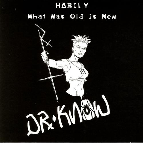 Dr. Know - Habily (What Was Old Is New)
