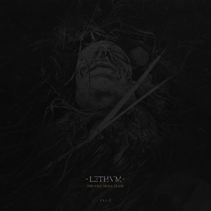 Lethvm - This Fall Shall Cease