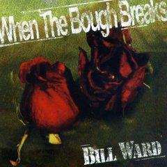 Bill Ward - When the Bough Breaks