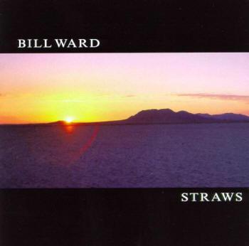 Bill Ward - Straws