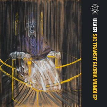 Ulver - Sic Transit Gloria Mundi
