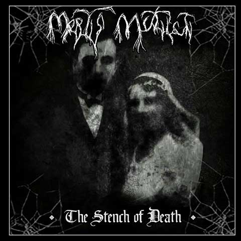 Mortis Mutilati - The Stench of Death