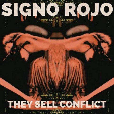 Signo Rojo - They Sell Conflict