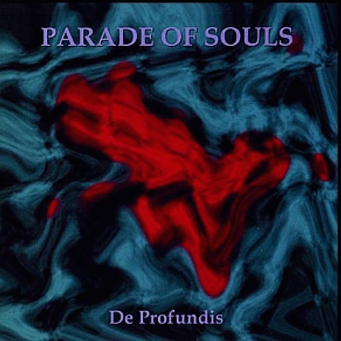Parade of Souls - De Profundis
