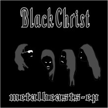 Black Christ - Metalbeasts