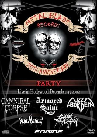 Cannibal Corpse / Armored Saint / Lizzy Borden / Vehemence / Cattle Decapitation - Metal Blade Records: 20th Anniversary Party