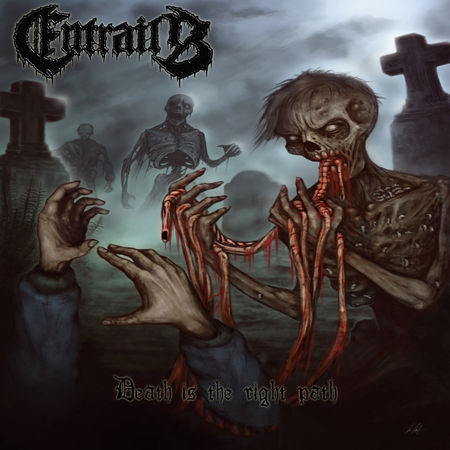 Entrails - Death Is the Right Path