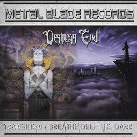 Destiny's End - Transition / Breathe Deep the Dark