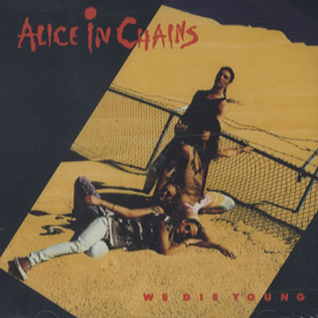Alice in Chains - We Die Young