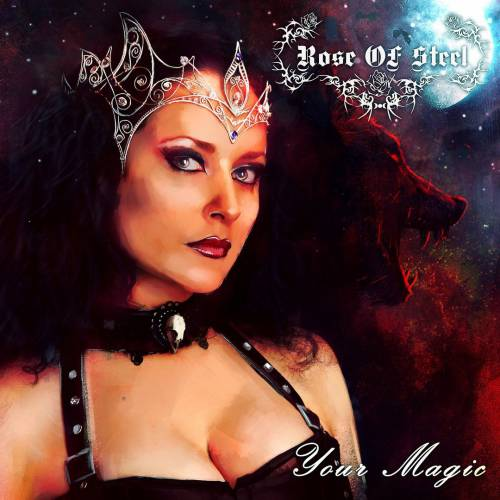 Rose of Steel - Your Magic