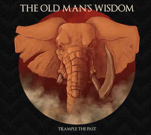 The Old Man's Wisdom - Trample the Past
