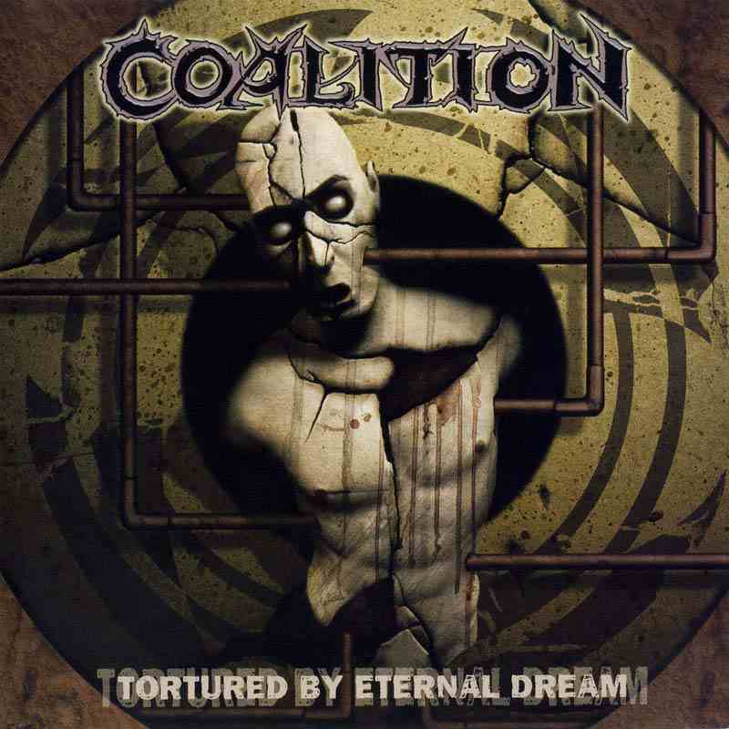 Coalition - Tortured by Eternal Dream