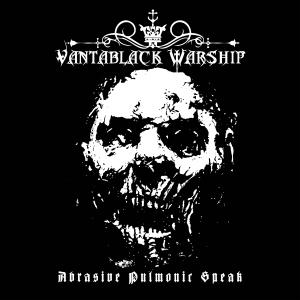 Vantablack Warship - Abrasive Pulmonic Speak