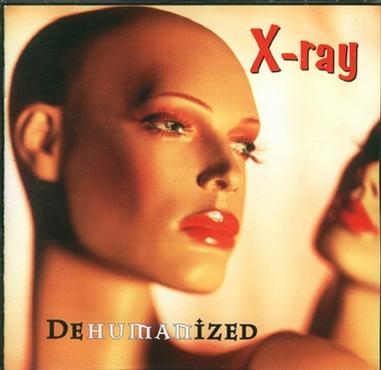 X-Ray - Dehumanized