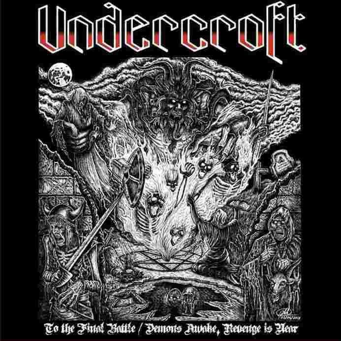 Undercroft - To the Final Battle / Demons Awake, Revenge Is Near
