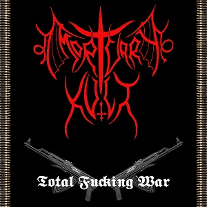 Mortvary Kvlt - Total Fucking War