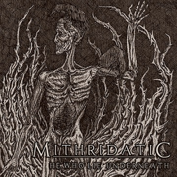 Mithridatic - He Who Lies Underneath