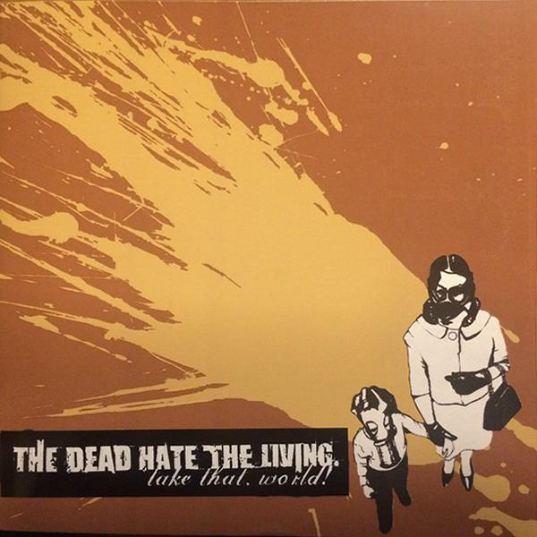 The Dead Hate the Living - Take That World!
