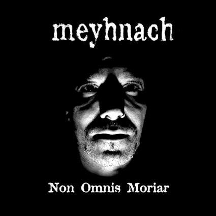 Meyhnach - Non Omnis Moriar