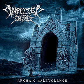 Infected Dead - Archaic Malevolence