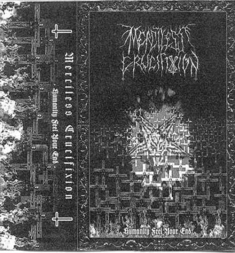 Merciless Crucifixion - Humanity Feel Your End