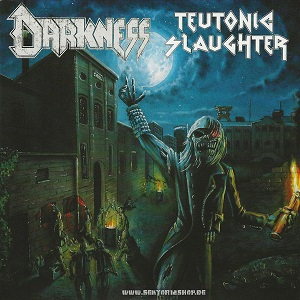 Darkness / Teutonic Slaughter - Darkness / Teutonic Slaughter