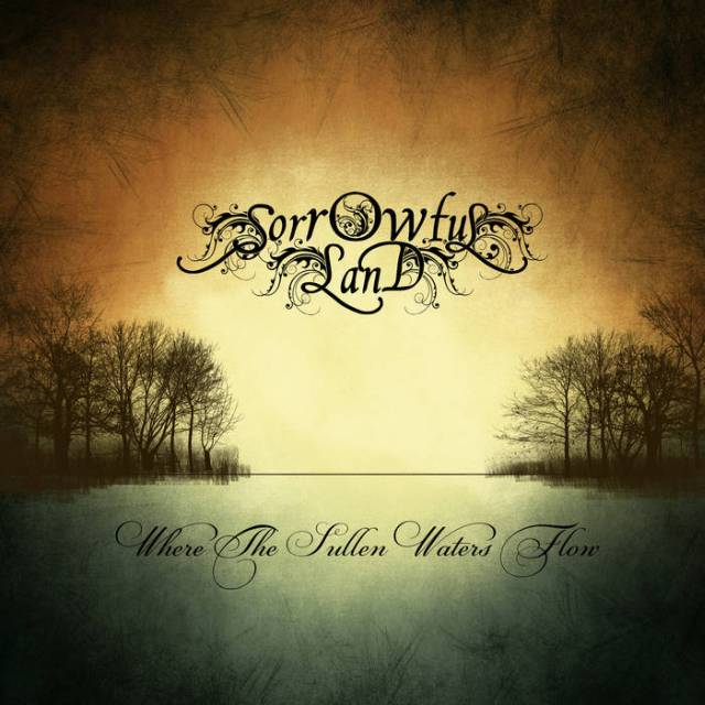 Sorrowful Land - Where the Sullen Waters Flow