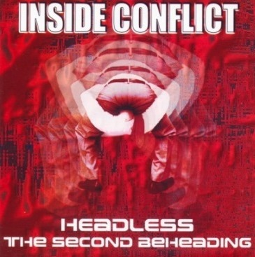 Inside Conflict - Headless - The Second Beheading