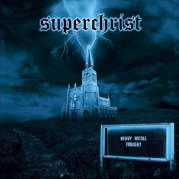 Superchrist - Heavy Metal Tonight