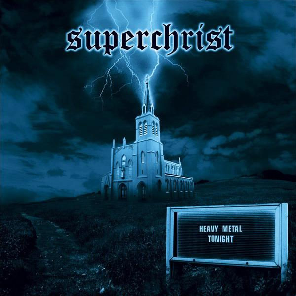 Superchrist - Heavy Metal Tonight