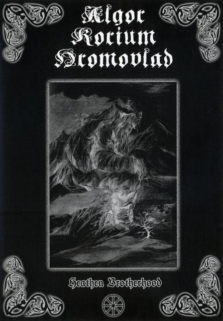 Algor / Korium / Hromovlad - Heathen Brotherhood