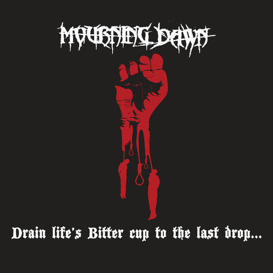 Mourning Dawn / Mausoleum - Drain Life's Bitter Cup to the Last Drop... / Requiem in Stone