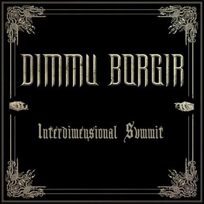 Dimmu Borgir - Interdimensional Summit