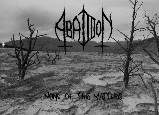 Abaddon - None of This Matters
