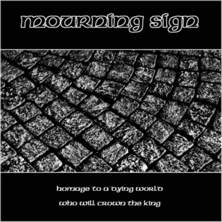Mourning Sign - Homage to a Dying World